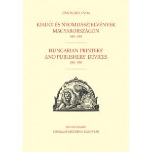 Kiadói és nyomdászjelvények Magyarországon 1801–1900 / Balassi Kiadó / Hungarian printers' and publishers' devices 1801–1900 / Paperback (9789635068739)