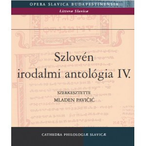 SZLOVÉN IRODALMI ANTOLÓGIA IV. A 20. SZÁZAD MÁSODIK FELE II. Edited by Mladen Pavičić / Balassi Kiadó / SLOVENIAN LITERARY ANTHOLOGY IV. 20th CENTURY Part II. / Paperback (9789635068470)