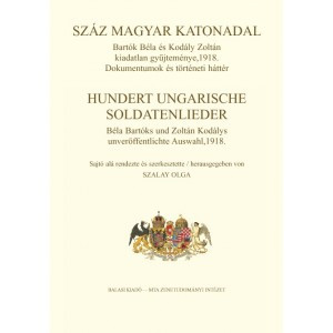 Száz magyar katonadal – Hundert Ungarische Soldatenlieder Edited by Szalay Olga / Balassi Kiadó / Hundred Hungarian army songs / Hardcover (9789635068319)