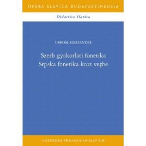 Szerb gyakorlati fonetika by Urkom Aleksander / Balassi Kiadó / Serbian practical phonetics / Paperback (9789635068043)