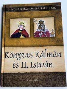 Könyves Kálmán és II. István by Vitéz Miklós / Magyar Királyok és Uralkodók / Hungarian kings and rulers / Duna International könyvkiadó / hardcover (9786155013195)