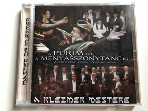 A Purim-Tol, A Menyasszonytanc-ig / Javori Ferenc ''Fegya'' Legszebb Muvei / A Klezmer Mestere / Sony Music Audio CD 2008 / 88697270672