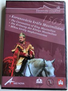The Coronation of King Maximilian 1563 DVD 2004 Miksa király megkoronázása 1563 / Ars Nova / Slovensko vizuálne / Korunovácia král'a Maximiliána (8588002732157)