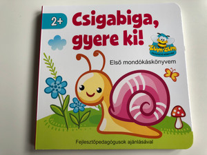 Csigabiga, gyere ki! / Első Mondókáskönyvem / Hungarian Childrens Board book - My first nursery rhymes / Fejlesztőpedagógusok ajánlásával / Züm-züm fejlesztő könyvek / Ages 2+ (9789632371665)