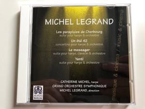 Michel Legrand – Les Parapluies De Cherbourg, Un Été 42, Le Messager, Yentl / Catherine Michel - harpe, Grand Orchestre Symphonique, Michel Legrand - direction / Auvidis Travelling Audio CD 1997 / K 1020