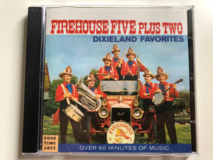 Firehouse Five Plus Two – Dixieland Favorites / Over 60 Minutes Of Music / Good Time Jazz Audio CD 1986 Stereo / FCD-60-008