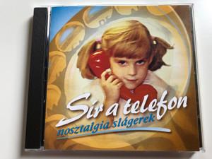 Sír A Telefon - Nosztalgia Slágerek / Hungaroton Audio CD 2000 / HCD 71021
