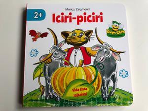 Iciri-Piciri - Móricz Zsigmond / Illustrated by Vida Kata rajzaival / Hungarian board book for kindergarteners / Ages 2+ / Pannon-Literatúra 2019 / Szalay Könyvek (9789634591429)