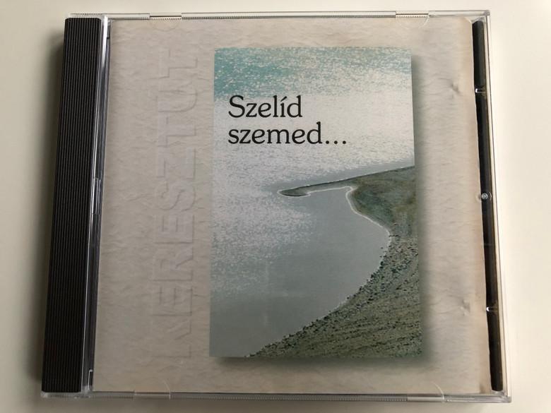 Szelid szemed... / Keresztut Kiado Audio CD 1999