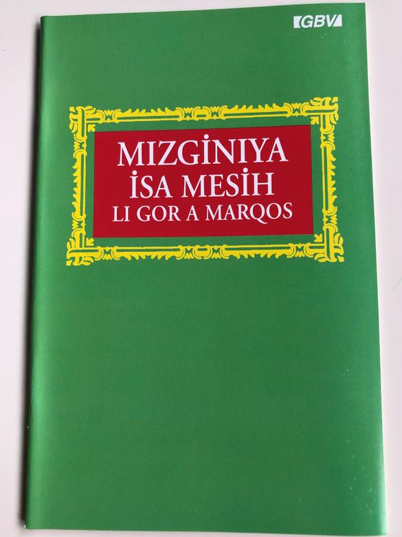 Mizginiya Isa Mesih li gor a Marqos - Kurdish (Kurmanji) Gospel of Jesus Christ according to Mark / Gute Botschaft Verlag 1998 / Bi Kurdi - Kürtçe / Paperback (GBV66302)