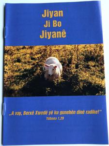 Jiyan ji bo Jiyane - Life for Life (Kurdish Kurmanji) / Kurdish evangelism booklet / Gute Botschaft Verlag 2004 / GBV 66521 / Leben für leben (GBV 66521 )
