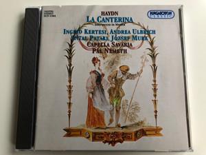 Haydn – La Canterina - Intermezzo in Musica / Ingrid Kertesi, Andrea Ulbrich, Antal Pataki, József Mukk / Capella Savaria, Pal Nemeth / Hungaroton Classic Audio CD 1997 Stereo / HCD 31664