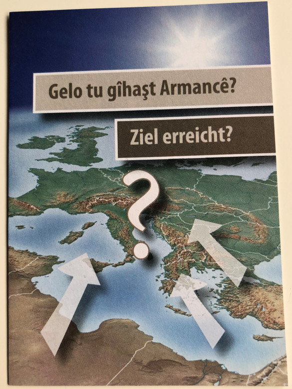Gelo tu gihast Armance? Ziel Erreicht? - Reached Your Destination? (Kurdish Kurmanji-German) tract / Gute Botschaft Verlag / GBV 66544 / A bilingual Trakt for refugees (GBV66544)