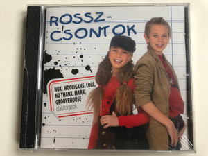 Rosszcsontok / Nox, Hooligans, Lola, No Thanx, Mark, Groovehouse dalatiratok / EMI Music (Hungary) Audio CD 2007 / 5183852