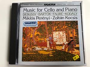 Music for Cello and Piano - Debussy, Bartok, Faure, Kodaly / Miklos Perenyi, Zoltan Kocsis / Hungaroton Classic Audio CD 1994 Stereo / HCD 31140