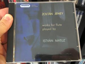 Zoltán Jeney – Works For Flute / István Matuz / Hungaroton Classic Audio CD 2007 Stereo / HCD 32434