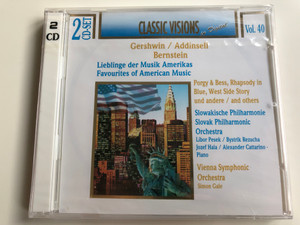 Classic Visions In Digital Vol. 40 / Gershwin, Addinsell, Bernstein – Lieblinge der Musik Amerikas = Favourites of American Music / Porgy & Bess, Rhapsody in Blue, West Side Story und andere, and others / Classic Visions In Digital 2x Audio CD / DCD-5379