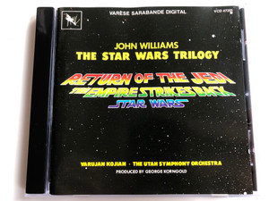 John Williams – The Star Wars Trilogy / Return Of The Jedi, The Empire Strikes Back, Star Wars / Varujan Kojian, The Utah Symphony Orchestra / Produced by George Korngold / Varèse Sarabande ‎Audio CD 1990 / VCD 47201