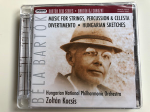 Bartók New Series / Music for Strings, Percussion & Celesta; Divertimento; Hungarian Sketches / Hungarian National Philharmonic Orchestra, Zoltán Kocsis / Hungaroton Audio CD 2010 Stereo / HSACD 32510