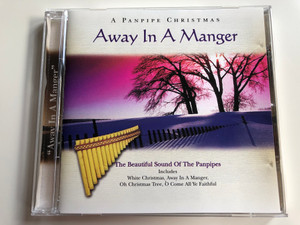 A Panpipe Christmas - Away In A Manger / The Beautiful Sound Of The Panpipes, Includes White Christmas, Away In A Manger, Oh Christmas Tree, O Come All Ye Faithful / Jingle Audio CD 1997 / 12028-2