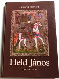 Held János by Sándor Petőfi / German edition of János Vitéz / Translated by Martin Remané / Illustrations by Ádám Würtz / Corvina Kiadó 1980 / Hardcover (9631308197)