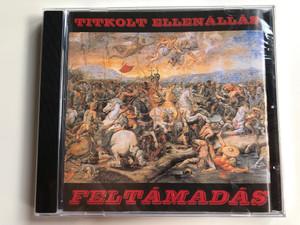 Titkolt Ellenállás – Feltámadás / RockWorld Audio CD 1999/ TE 002