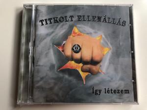 Titkolt Ellenállás – Így Létezem / Titkolt Records Audio CD 2005 / TR001