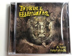 Titkolt Ellenállás – A Harc Folytatódik / Titkolt Records Audio CD 2010 / TR006