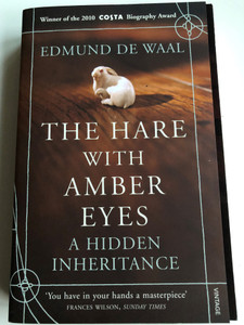 The Hare with Amber Eyes - A Hidden inheritance by Edmund De Wall / Vintage 2011 / Paperback (9780099539551)