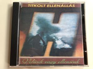 Titkolt Ellenállás – Velünk Vagy Ellenünk / RockWorld Audio CD 2001 / TE 003