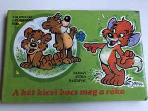 A két kicsi bocs meg a róka by Kolozsvári Grandpierre Emil / Illustrated by Dargay Attila rajzaival / Polygon 1991 / Hungarian Children's board book (9637480080)