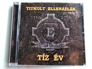 Titkolt Ellenállás – 1993 - Tíz Év / RockWorld Audio CD 2003 / TE004