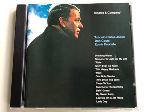 Sinatra & Company (Antonio Carlos Jobim, Don Costa, Eumir Deodato / Drinking Water, Someone To Light Up My Life, Triste, Don't Ever Go Away, This Happy Madness, Wave, One Note Samba / Reprise Records Audio CD / 7599-27053-2