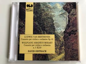 Ludwig Van Beethoven - Concerto per violino e orchestra Op. 61 / Wolfgang Amadeus Mozart - Concerto per violino e orchestra n.5 K219 / David Oistrach / Hunt Productions Audio CD 1988 Stereo, Mono / CDLSMH 34018