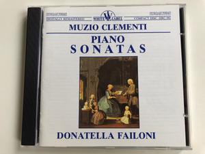 Muzio Clementi - Piano Sonatas / Donatella Failoni / Hungaroton Audio CD 1988 Stereo / HRC 092