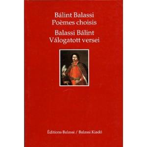 Poemes Choisis by Balassi Bálint / Balassi Bálint válogatott versei / Balassi Kiadó / Selected poems of Balassi Bálint / Paperback (9637873473)
