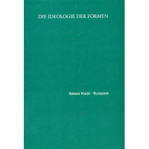 Die Ideologie Der Formen Edited by Jankovics József, Németh S. Katalin / Az irodalmi formák ideológiája / Balassi Kiadó / The ideology of forms / Hardcover (9635066880)
