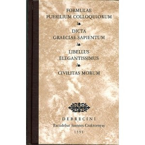 Civilitas morum, Dicta Graeciae sapientum, Formulae puerilium colloquiorum, Libellus elegantissimus Edited by Kőszeghy Péter with the study of Bitskey István / Hardcover (9789635067053)