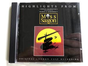 Highlights From Cameron Mackintosh's Production Of Boublil & Schönberg's - Miss Saigon / Original London Cast Recording / Geffen Records Audio CD 1990 / GEFD-24621