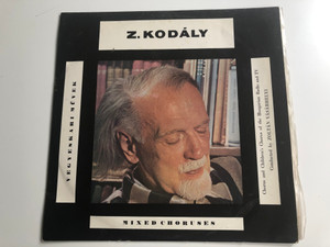 Z. Kodály – Vegyeskari Művek - Mixed Choruses / Chorus and Children's Chorus of the Hungarian Radio and TV, Conducted by Zoltan Vasarhelyi / Qualiton LP / LPX 2506