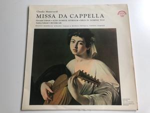 Claudio Monteverdi – Missa Da Cappella / Giovanni Gabrieli, Audi Domine Hymnum, Deus In Nomine Tuo / Andrea Gabrieli, Ricercar / Prague Madrigal Singers, Venhoda / Musica Antiqua, Vienna, Clemenčič / Supraphon LP Stereo / 50558