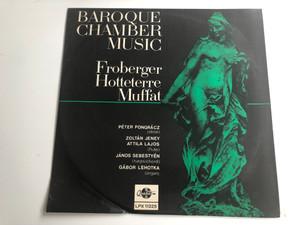 Baroque Chamber Music - Froberger, Hotteterre, Muffat / Péter Pongrácz - oboe / Zoltán Jeney, Attila Lajos - flute / János Sebestyén - harpsichord / Gábor Lehotka - organ / Qualiton LP / LPX 11325