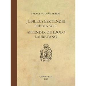 Jubileus esztendei prédikáció by Szenci Molnár Albert / Balassi Kiadó / The year of Jubilee sermon / Hardcover (9789634560142)