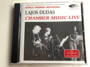 Lajos Dudas - Chamber Music Live / Foundation For Jazz Education And Research In Hungary Presents World Premier Recording / Pannon Classic Audio CD 1997 / PCL 8004