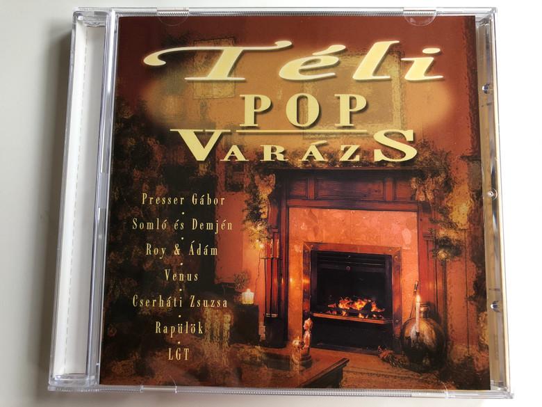 Teli Pop Varazs / Presser Gabor, Somlo es Demjen, Roy & Adam, Venus, Cserhati Zsuzsa, Rapulok, LGT / BMG Ariola Hungary Audio CD 2000 / 74321 823532