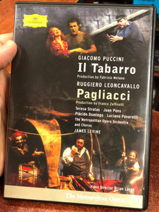 Il Tabarro - Pagliacci DVD 2005 / Directed by Brian Large / The Metropolitan Opera Orchestra and Chorus / Conducted by James Levine / Produced by Fabrizio Melano, Franco Zeffirelli / Deutsche Grammophon (00044007340240)