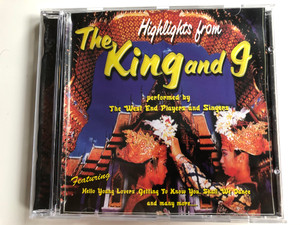 Highlights from The King and I / Performed by The West End Players and Singers / Featuring Hello Young Lovers, Getting To Know You, Shall We Dance, and many more... / Bellevue Audio CD 2000 / 10436-2