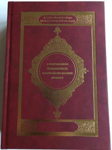 Kegyes korán - értelmezés és Magyarázat Magyar nyelven / Hungarian interpretative translation of the Quran / Burgundy Hardcover / Keresztény apologetika - Korán (KegyesKoranBurgundy)