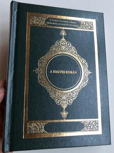 Kegyes korán / Hungarian translation of the Quran / A kegyes korán értelmezése magyar nyelven / Hardcover - Green / HANIF ISZLÁM KULTURÁLIS ALAPÍTVÁNY / Keresztény apologetika (9789638707833.)
