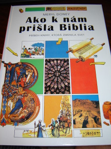 Ako k nam prisla Biblia / Slovak Edition: How the Bible Came to Us: The Story of the Book That Changed the World